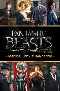 Fantastic Beasts and Where to Find Them Movie Handbook